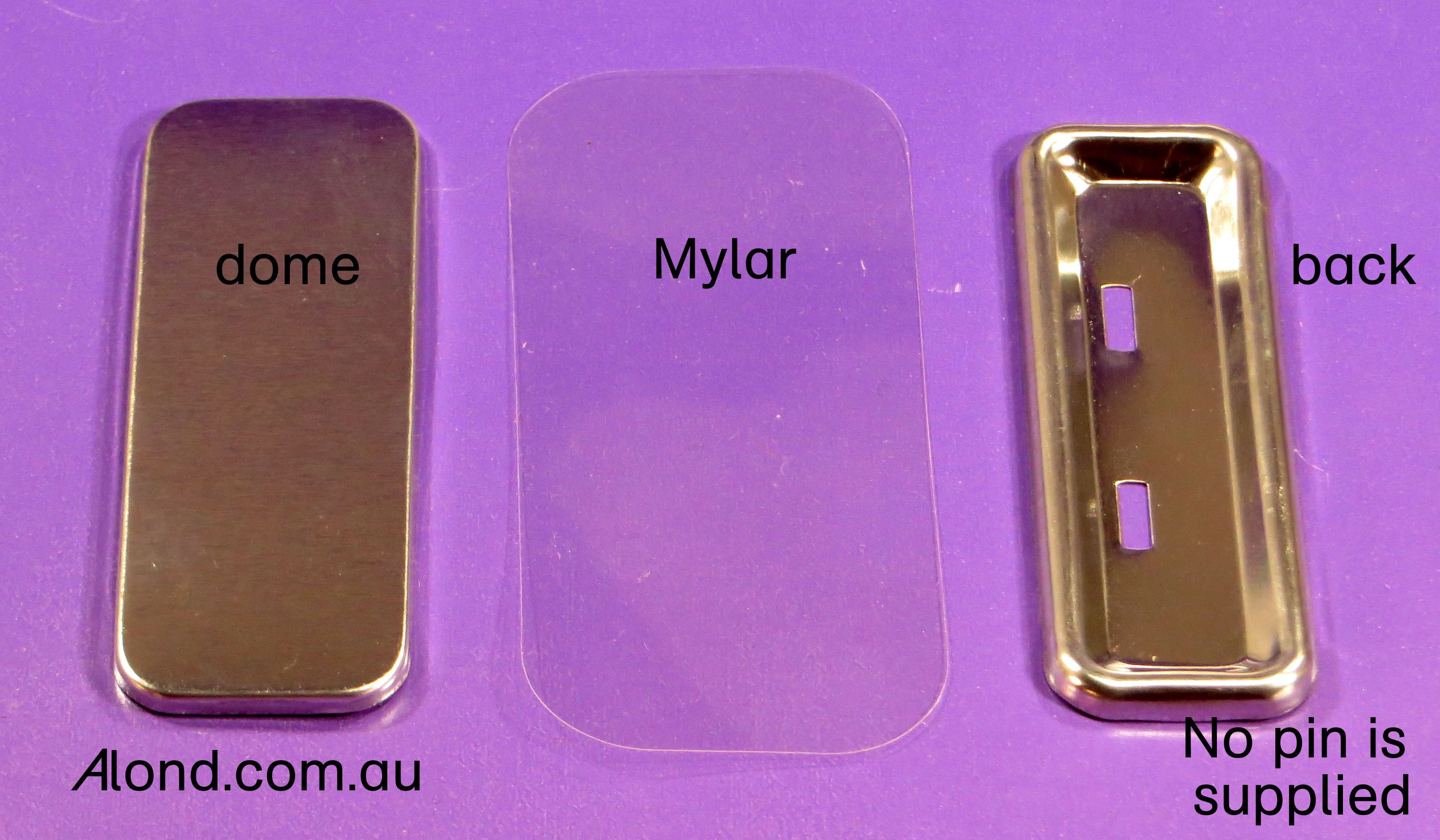 special name badge supplied WITHOUT a pin, add your own glue-on pin if you wish!