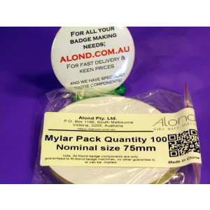 Alond Mylar for 75mm badges, actually 86 mm in size